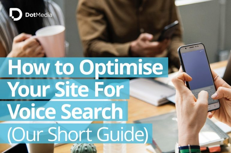How to Optimise Your Site For Voice Search Our Short Guide