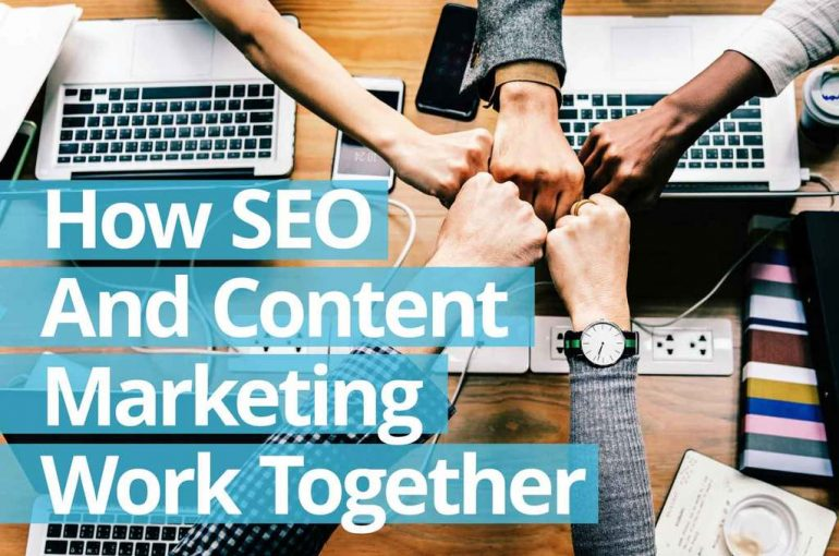 How SEO And Content Marketing Work Together