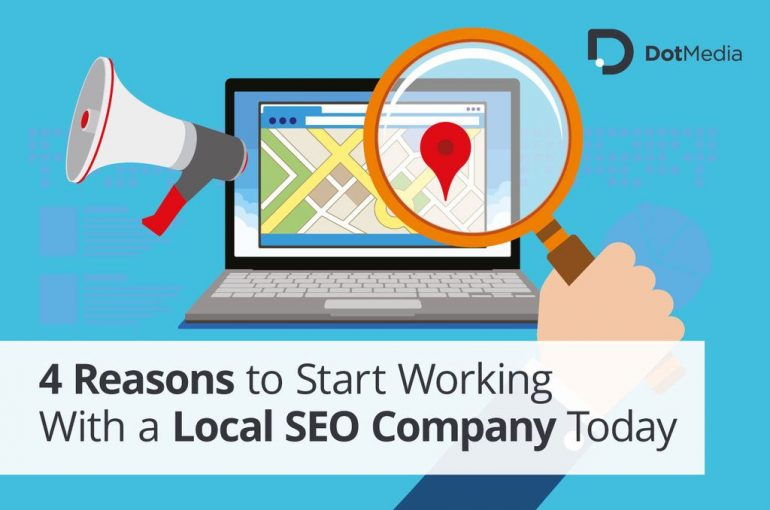 4 Reasons to Start Working-With-a-Local SEO Company Today