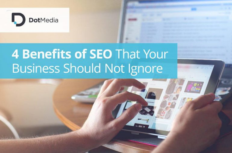 4 Benefits of SEO That Your Business Should Not Ignore