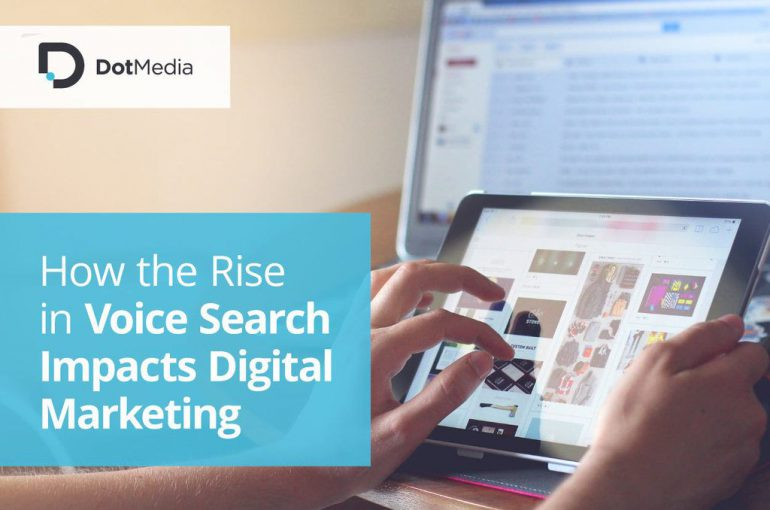 How the Rise in Voice Search Impacts Digital Marketing